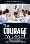 The Courage to Lead by Bob 'Idea Man' Hooey