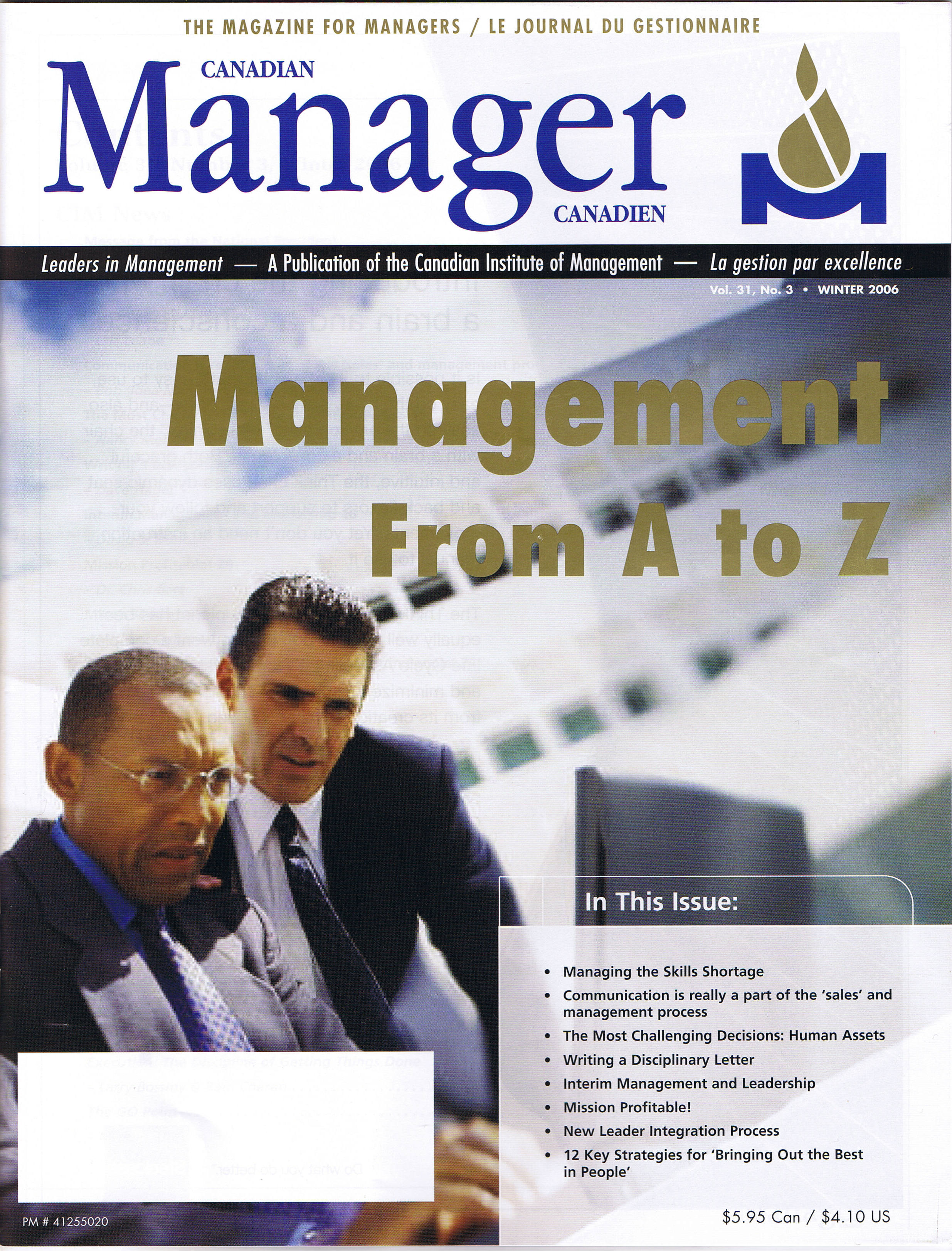 Canadian Manager Magzine is published quartlerly by the Canadian Institute of Management. This issue featured two articles by Canadian business leadership expert Bob 'Idea Man' Hooey